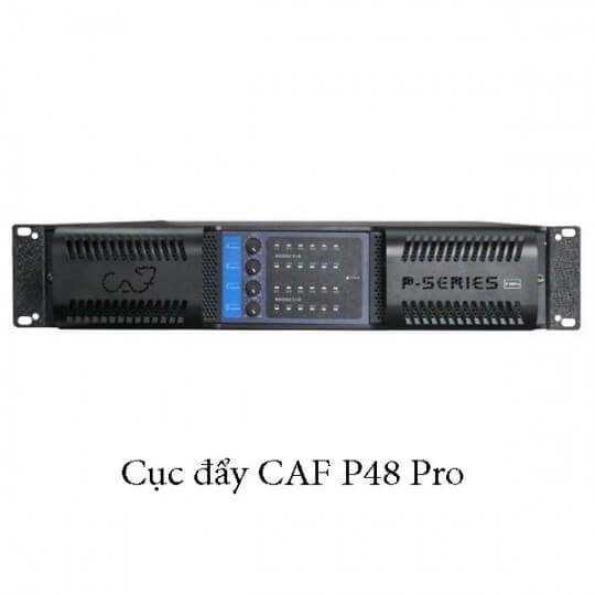 Cục đẩy CAF P48 Pro