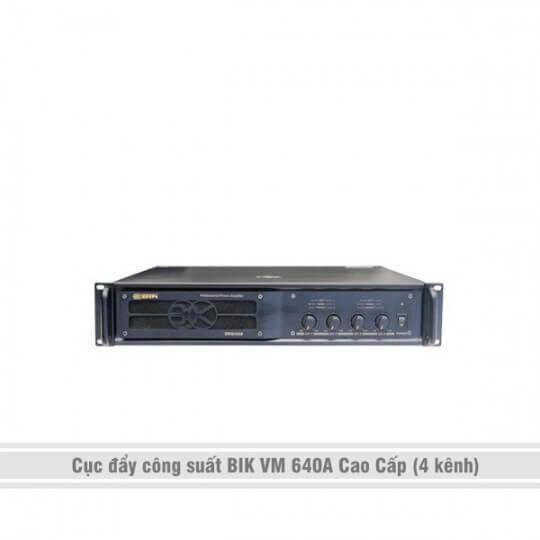 Cục đẩy công suất BIK VM 640A Cao Cấp (4 kênh)