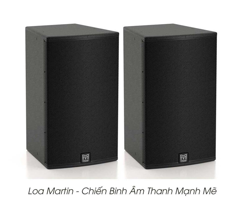 Loa Martin là chiến binh âm thanh mạnh mẽ
