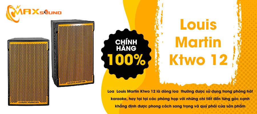Loa Louis Martin Ktwo 12 chính hãng