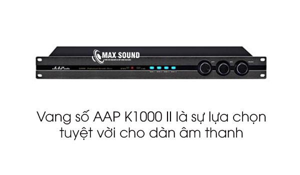 Vang số AAP K1000 II là sự lựa chọn tuyệt vời cho dàn âm thanh