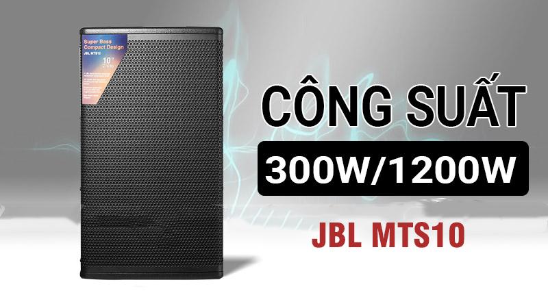 Công suất loa JBL MTS10 từ 300W đến 1200W
