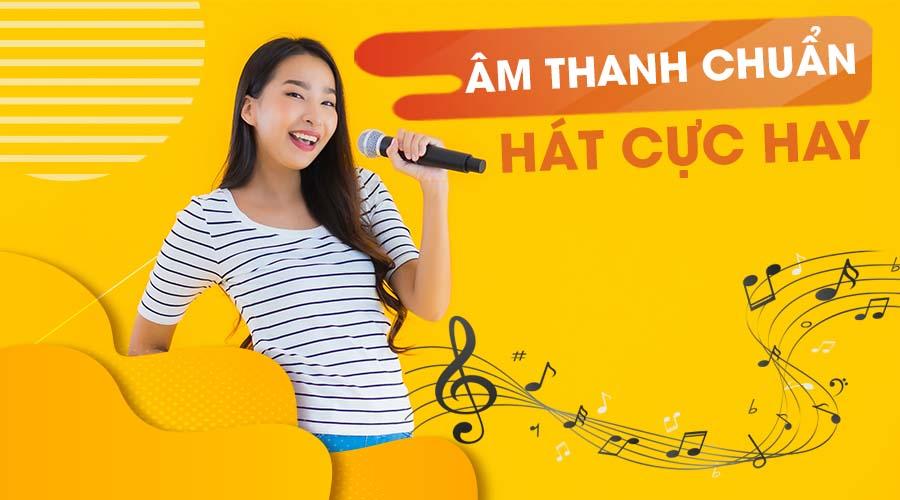 Âm thanh cực chuẩn hát karaoke cực hay