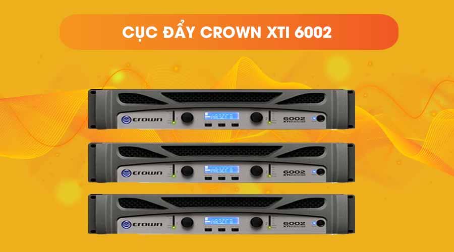 Cục đẩy Crown XTI-6002