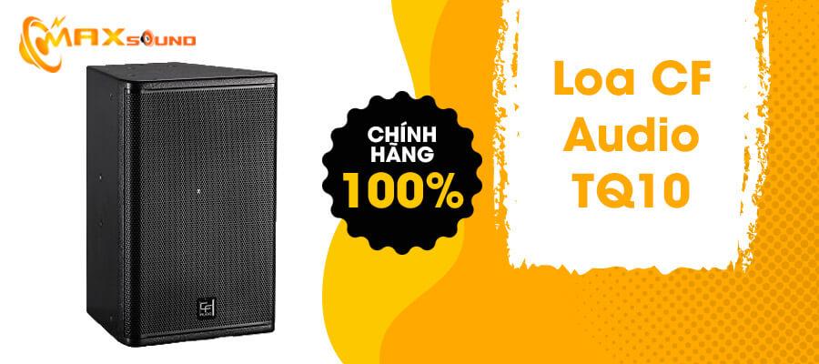 Loa CF Audio TQ10 chính hãng