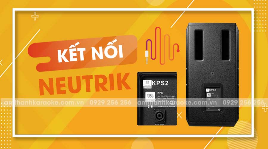 Kết nối NEUTRIK loa JBL KP S2
